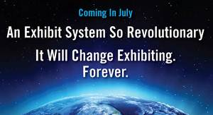 A Revolutionary Exhibit System is Coming