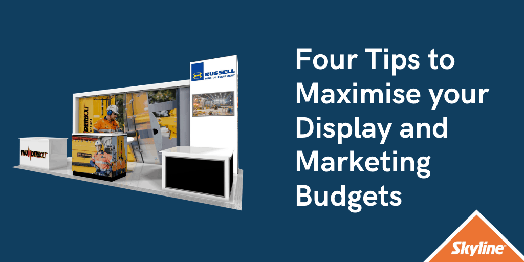 Four Tips to Maximise your Display and Marketing Budgets