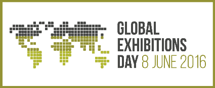 Global Exhibitions Day #GED16 – Giving Exhibitions a Stronger Voice