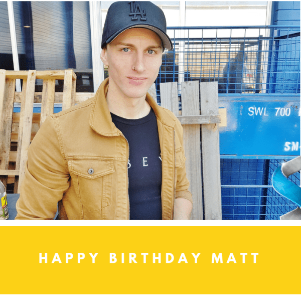 Happy Birthday Matt