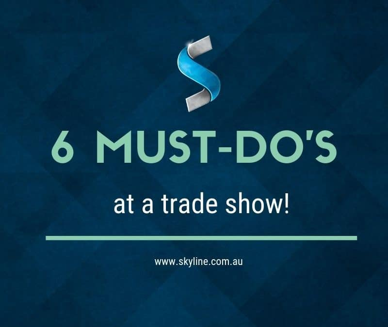 6 Must-Do's At A Trade Show!