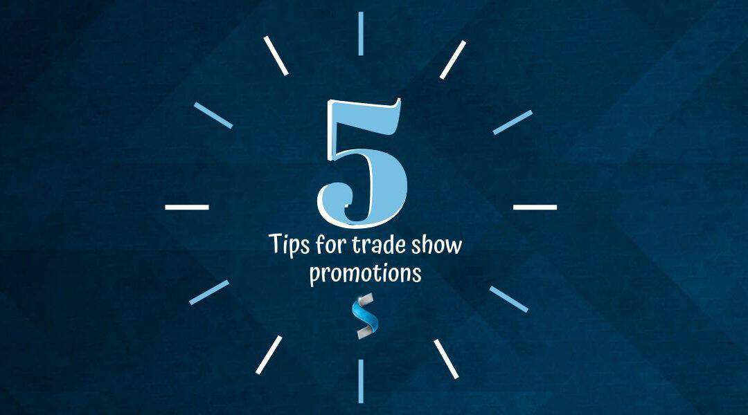 5 Tips for Trade Show Promotional Giveaways