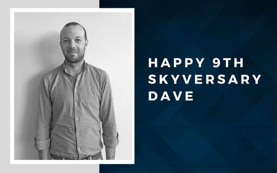 Happy 9th Skyversary Dave!