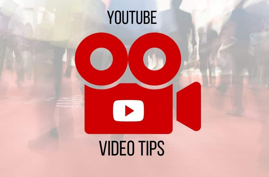 Youtube Video Tips