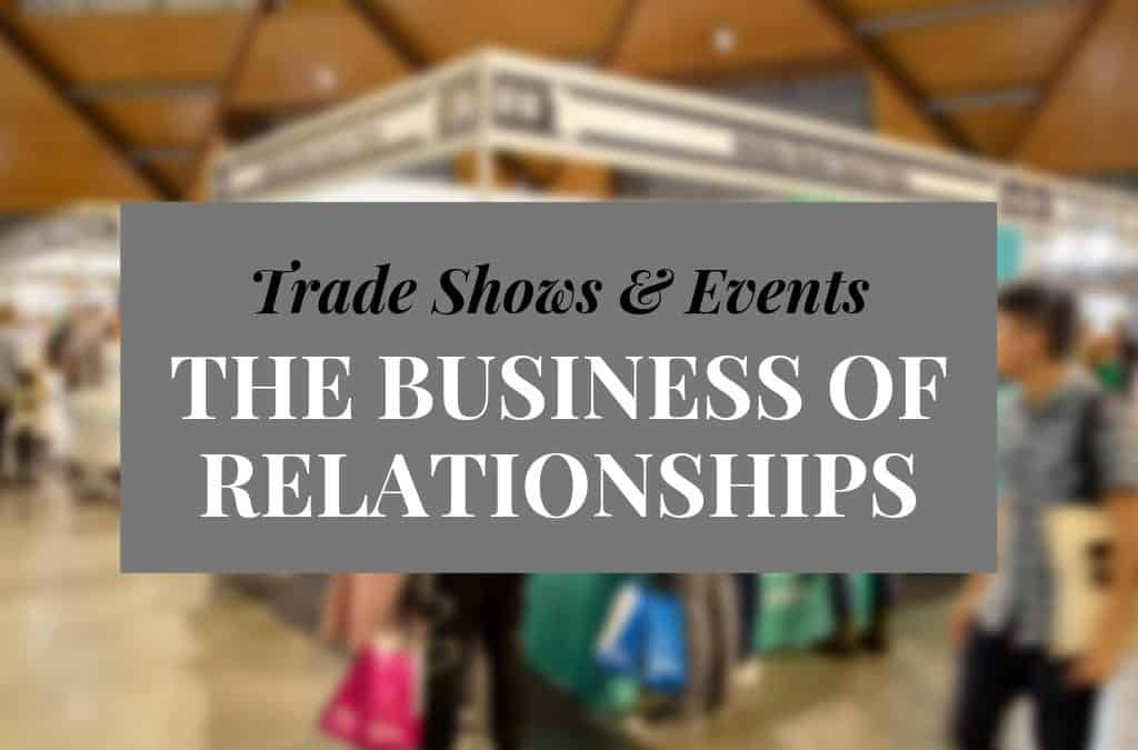 Trade Shows & Events: The Business of Relationships