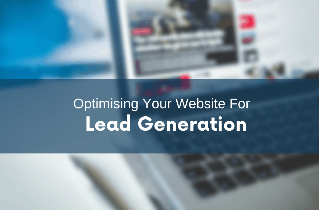 Optimising Your Website For Lead Generation