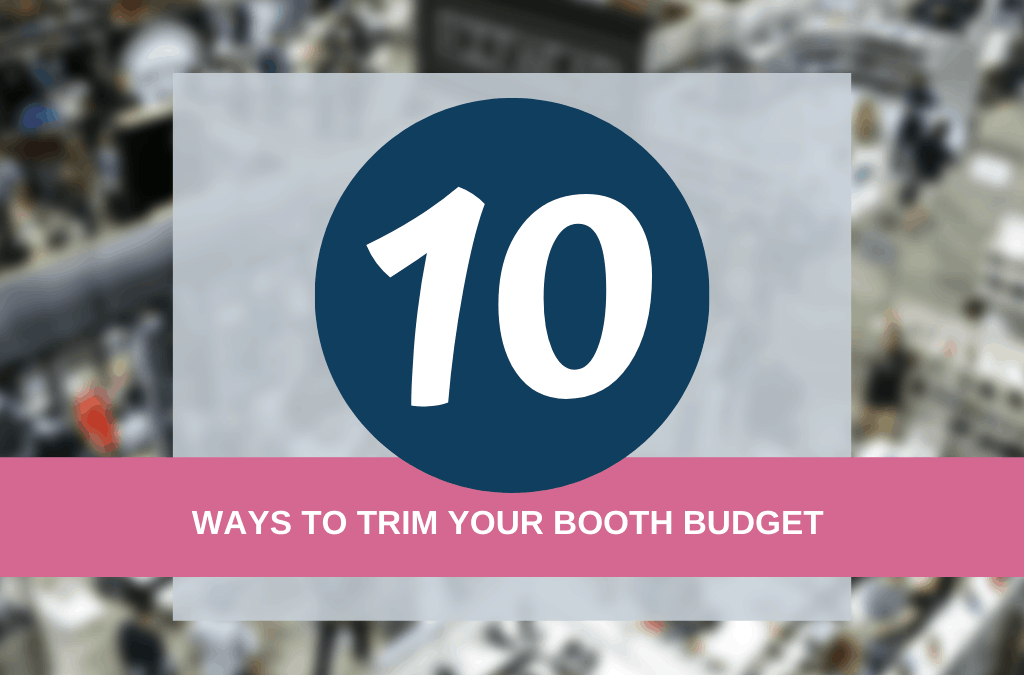 10 Ways to Trim Your Booth Budget