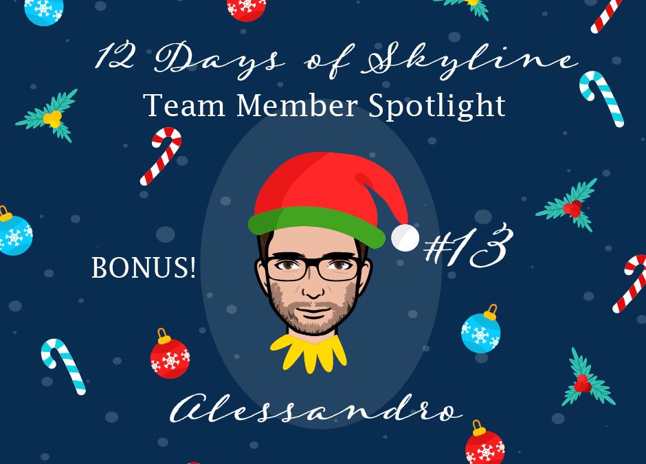 12 Days Of Skyline Team Member Spotlight – Bonus!