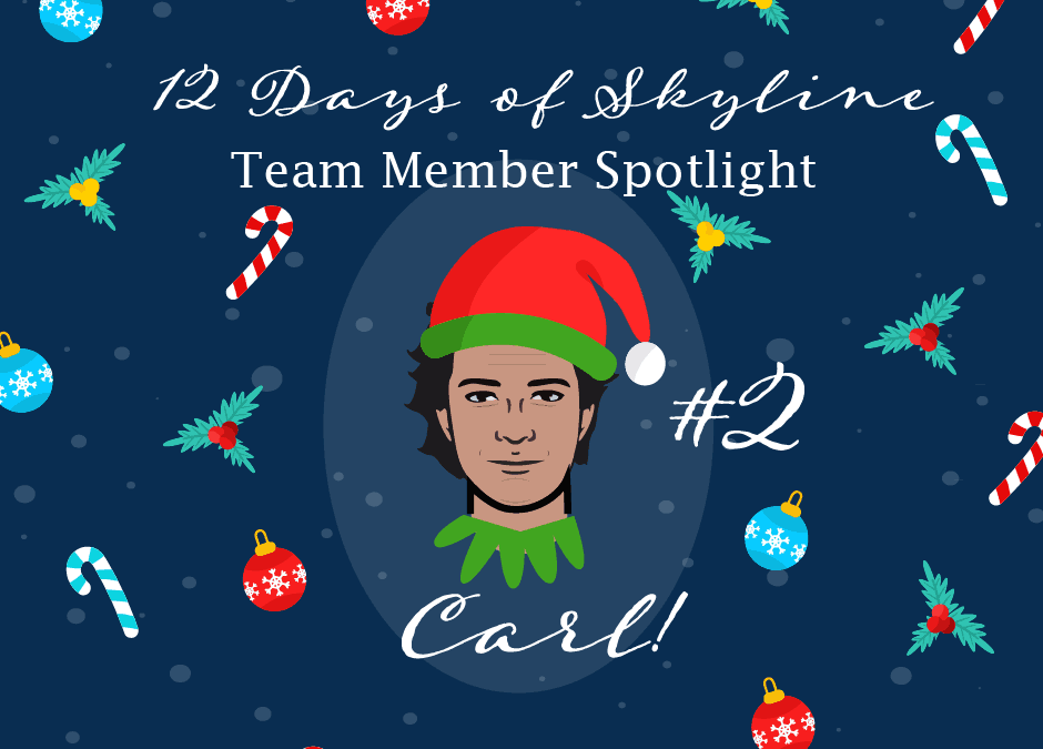 12 Days Of Skyline Team Member Spotlight – Carl