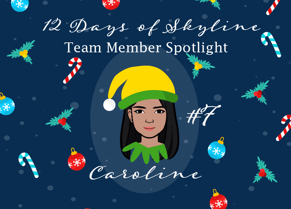 12 Days Of Skyline Team Member Spotlight – Caroline