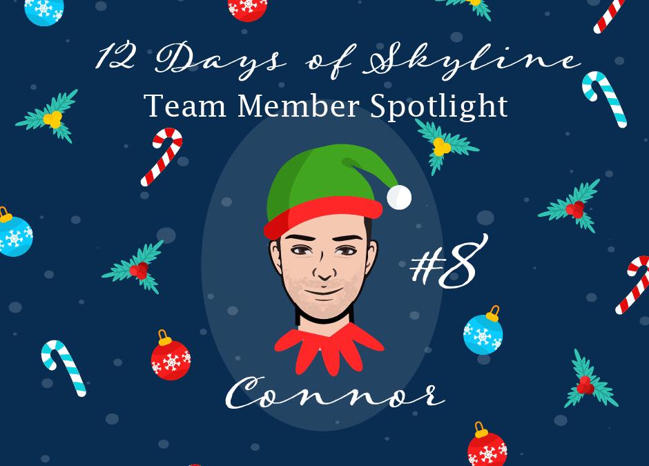 12 Days Of Skyline Team Member Spotlight – Connor