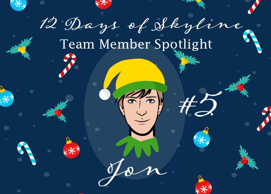 12 Days Of Skyline Team Member Spotlight – Jon