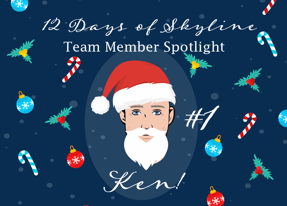 12 Days Of Skyline Team Member Spotlight – Ken