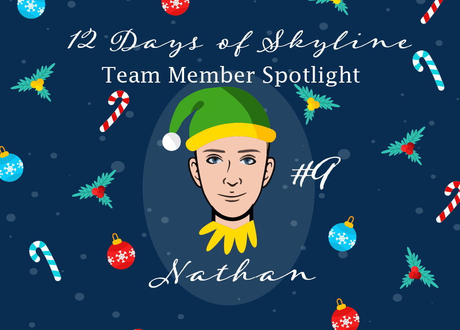 12 Days Of Skyline Team Member Spotlight – Nathan