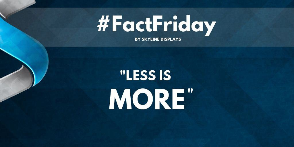 #FactFriday – Less Is More!