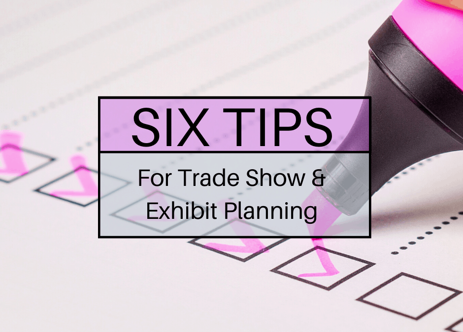 6 Tips for Trade Show and Exhibit Planning in the New Year