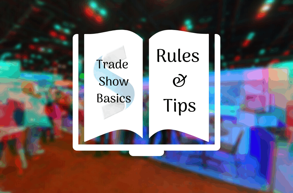 Trade Show Basics: Rules & Tips to Know