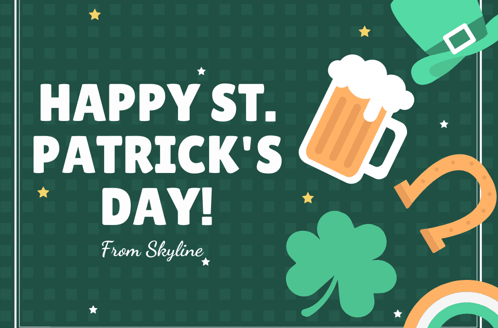 Happy St. Patick's Day From Skyline!
