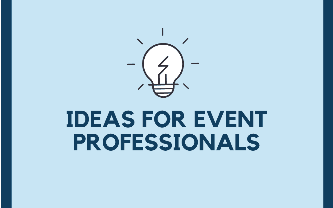 Ideas for Event Professionals