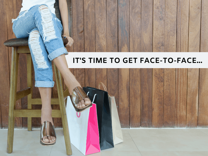 It's time to get face-to-face with your consumers!