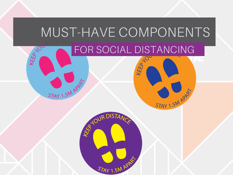 Must-Have Components for Social Distancing