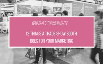 12 Things Your Trade Show Booth Does For Your Marketing