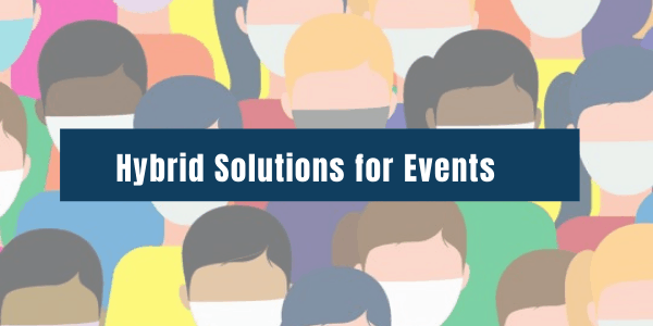 How Hybrid Solutions Help Keep Attendance up At Live Events