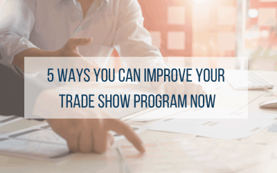 5 Ways You Can Improve Your Trade Show Program Now